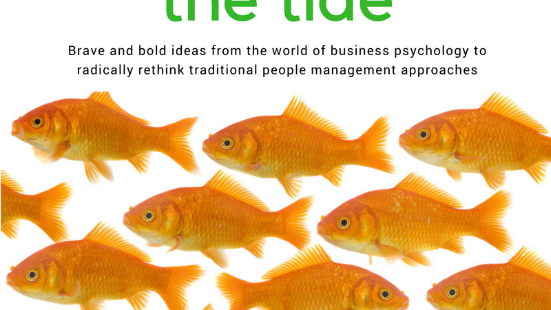 Brave and bold ideas from the world of business psychology to radically rethink traditional people management approaches